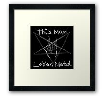 Heavy Metal Mom Framed Print