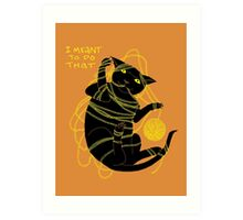 Crafty Cat Meant to do That Art Print