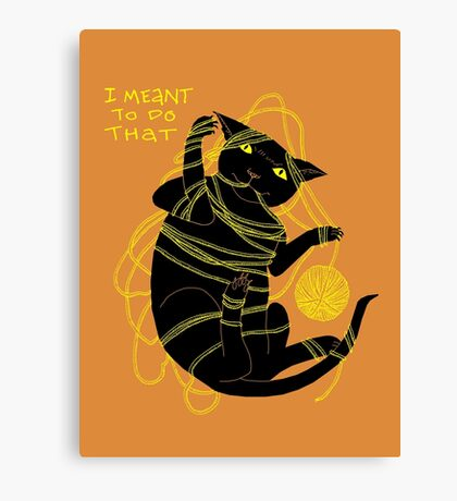Crafty Cat Meant to do That Canvas Print