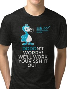 Don't Worry We'll Work Your Ssh It Out Tri-blend T-Shirt