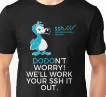 Don't Worry We'll Work Your Ssh It Out Unisex T-Shirt