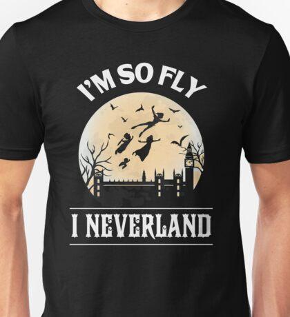 I Am So Fly - I Neverland T-Shirt - Funny Shirt Unisex T-Shirt