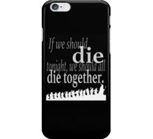 """If we should die tonight"" The Hobbit: Desolation of Smaug iPhone Case/Skin"