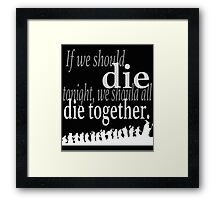 """If we should die tonight"" The Hobbit: Desolation of Smaug Framed Print"