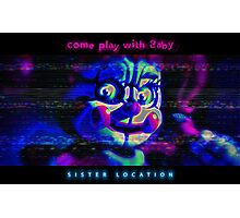 SISTER LOCATION (FNAF) come play with Baby Photographic Print