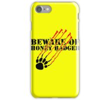 Beware of honey badger iPhone Case/Skin