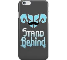 Stand Behind iPhone Case/Skin