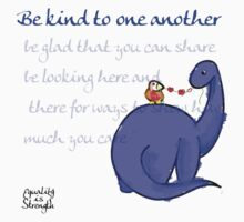 Be kind to one another, dinosaur friend Kids Tee