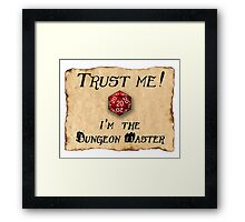 Trust me! I'm the Dungeon Master Framed Print