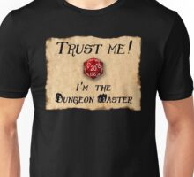 Trust me! I'm the Dungeon Master Unisex T-Shirt