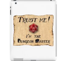 Trust me! I'm the Dungeon Master iPad Case/Skin