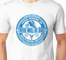 There Will be Dust Dual Sport Benefit Ride Unisex T-Shirt