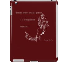 George Carlin: Inside Every Cynical Person, There Is A Disappointed Idealist. iPad Case/Skin