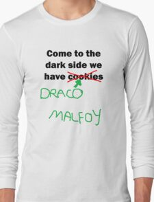 come to the dark side with draco Long Sleeve T-Shirt