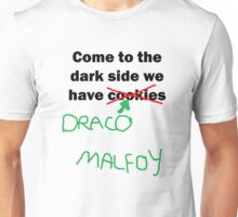 come to the dark side with draco Unisex T-Shirt