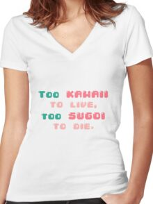 ♡ Too kawaii to live, too sugoi to die ♡ (2) Women's Fitted V-Neck T-Shirt