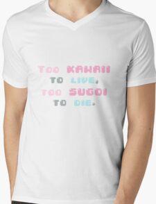♡ Too kawaii to live, too sugoi to die ♡ (1) Mens V-Neck T-Shirt