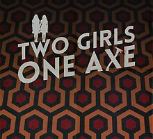 Two girls one axe by BeardyGraphics