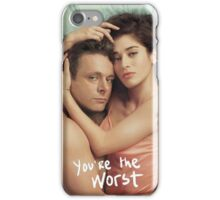 You're The Worst iPhone Case/Skin