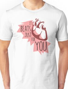 It Beats Just For You Unisex T-Shirt