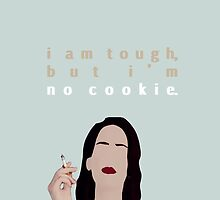i am tough, but i'm no cookie. by noellexmarie