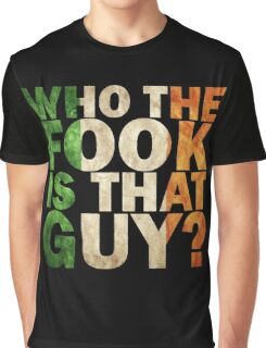 mcgregor ; who the fock is that guy? Graphic T-Shirt