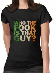 mcgregor ; who the fock is that guy? Womens Fitted T-Shirt