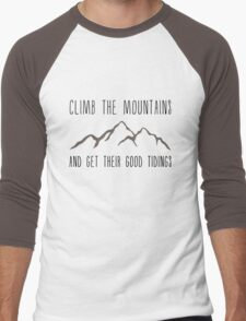 Climb the Mountains and Get Their Good Tidings Men's Baseball ¾ T-Shirt