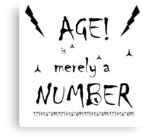 Age is merely a number Canvas Print