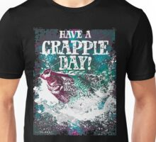 Have a Crappie Day! Unisex T-Shirt