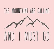 The Mountains Are Calling and I Must Go Kids Tee