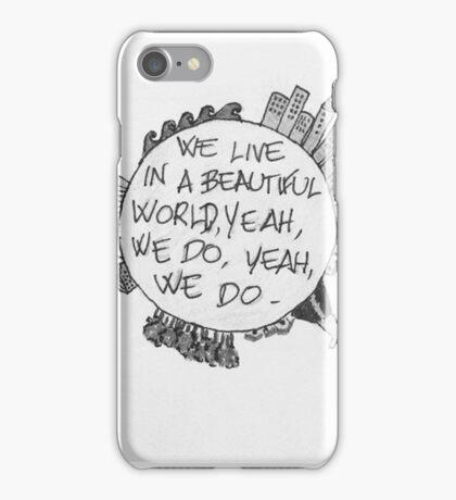 We live in a beautiful world iPhone Case/Skin