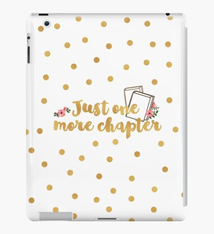 Just one more chapter <3 iPad Case/Skin