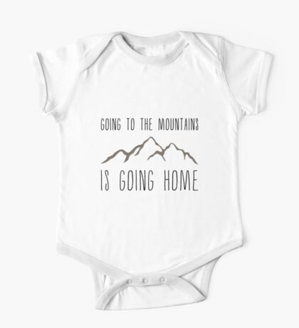 Going to the Mountains is Going Home One Piece - Short Sleeve