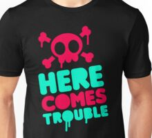 Here Comes Trouble scary Quotes Unisex T-Shirt