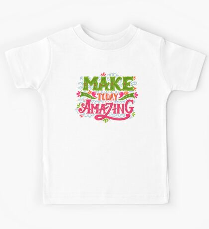 Make today amazing Kids Tee