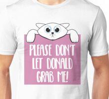 Please Don't Let Donald Grab Me! Unisex T-Shirt