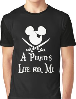 A Pirates Life for Me Graphic T-Shirt