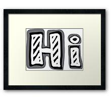 "Hand-drawn word ""Hi!"" Framed Print"