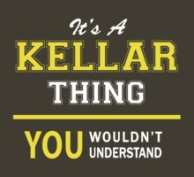 It's A KELLAR thing, you wouldn't understand !! by satro