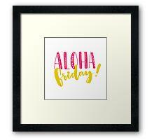 Aloha friday Framed Print