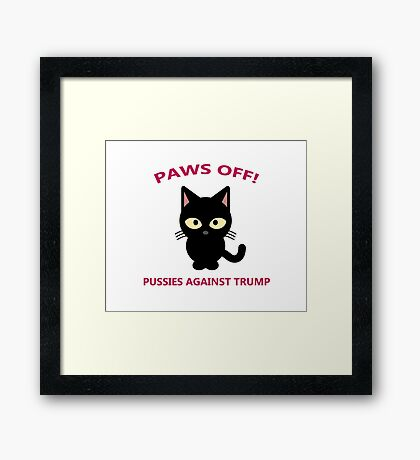 Pussies Against Trump Framed Print