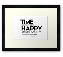 time is given us to be happy - l. frank baum Framed Print