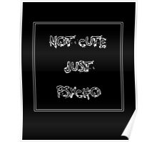 Not cute just psycho Poster