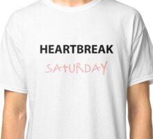 Heartbreak Saturday Classic T-Shirt