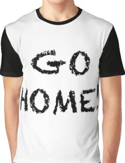 Go Home Graphic T-Shirt