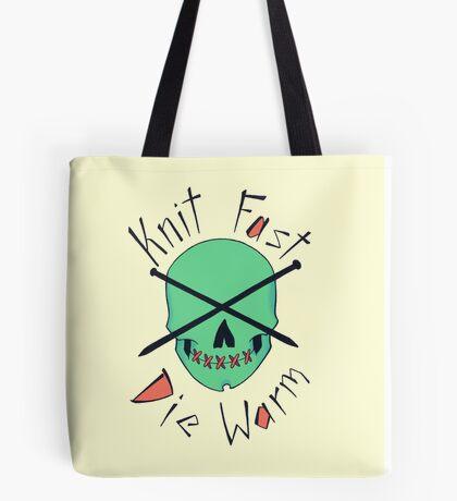 Knit Fast, Die Warm Tote Bag