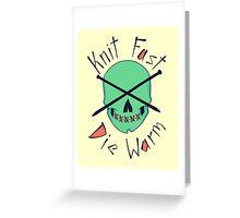 Knit Fast, Die Warm Greeting Card