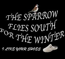 The Sparrow Flies South For The Winter + I Like Your Shoes by NWolfsbane