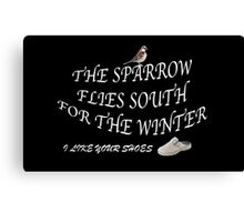 The Sparrow Flies South For The Winter + I Like Your Shoes Canvas Print